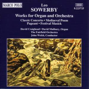 Leo Sowerby: Works for Organ and Orchestra Product Image