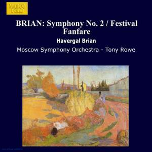 Havergal Brian: Symphony No. 2 & Festival Fanfare