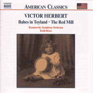 Victor Herbert: Babes in Toyland & The Red Mill