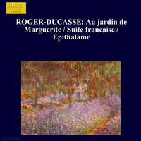 Roger-Ducasse: Orchestral Works