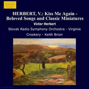 Victor Herbert: Kiss Me Again - Beloved Songs and Classic Miniatures