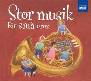 Stor Musik for Sma Oron (Big Music for Little Ears)