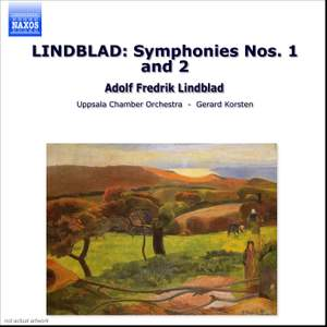 Adolf Fredrik Lindblad: Symphonies Nos. 1 and 2
