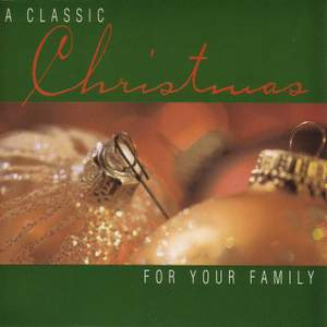 CHRISTMAS - A Classic Christmas: For Your Family