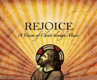 REJOICE - A Vision of Christ Through Music
