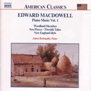 Edward MacDowell: Piano Music Vol. 1