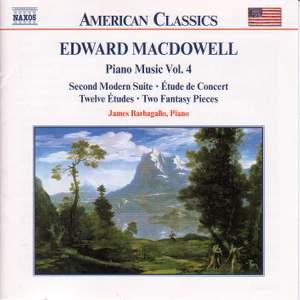 Edward MacDowell: Piano Music Vol. 4