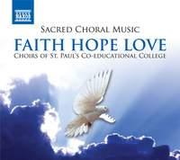 Sacred Choral Music - Faith Hope Love