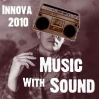 Innova 2010: Music with Sound