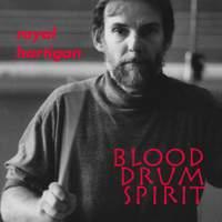 HARTIGAN, Royal: Blood Drum Spirit