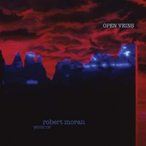 Robert Moran: Open Veins