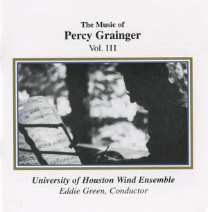 Grainger: The Music of Percy Grainger, Vol. III