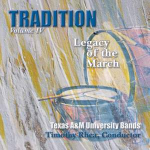 Tradition: Legacy of the March, Vol. 4