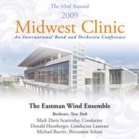 The Eastman Wind Ensemble: 2009 Midwest Clinic