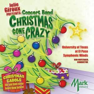 Julie Giroux Presents: Concert Band Christmas Gone Crazy
