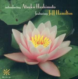 ATSUKO HASHIMOTO FEATURING JEFF HAMILTON