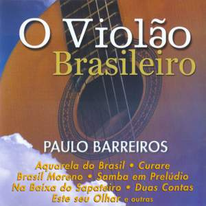 BRAZIL Paulo Barreiros: O Violao Brasileiro