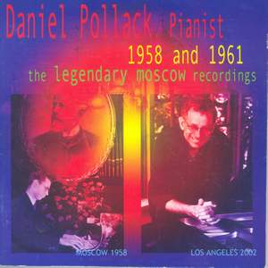 Daniel Pollack 1958 & 1961: The Legendary Moscow Recordings