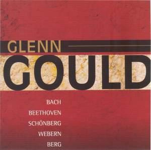 Glenn Gould: Bach, Beethoven, Schoenberg, Webern & Berg (1952, 1954, 1955) Product Image