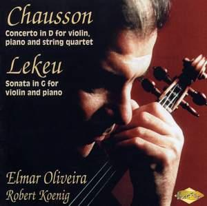 Lekeu: Violin Sonata & Chausson: Concerto for Violin, Piano and String Quartet