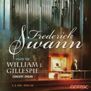 Frederick Swann Plays the William J. Gillespie Concert Organ