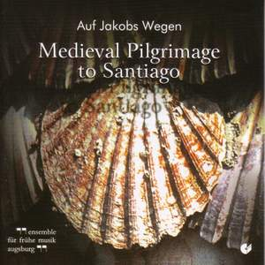 Vocal Music (Medieval) - FORSTER, G. / ABELARD, P. (Medieval Pilgrimage to Santiago) (Herpichbohm, Augsburg Early Music Ensemble)