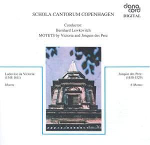 Choral Music - VICTORIA, T.L. / JOSQUIN DES PREZ (Motets) (Copenhagan Schola Cantorum)