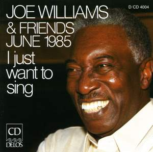 Joe Williams and Friends, June 1985 - I Just Want To Sing Product Image