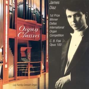Organ Recital: Diaz, James - COOKE, J. / REINCKEN, J. / BACH, J.S. / DUPRE, M. / LANGLAIS, J. / VIERNE, L. / FRANCK, C. (Organ Classics)