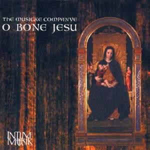 Musicke Companye: O Bone Jesu