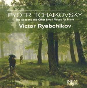 Tchaikovsky: The Seasons and Other Small Pieces for Piano
