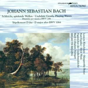 BACH, J.S.: Schleicht, spielende Wellen, und murmelt gelinde / Triple Concerto, BWV 1064 (Rilling)