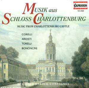 Baroque Music - Corelli, A. / Ariosti, A. / Torelli, G. / Bononcini, G. (Music From Charlottenburg Castle)