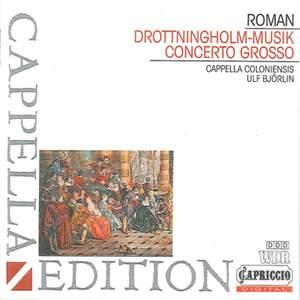 Roman: Drottningholmsmusique & Concerto Grosso in B flat major