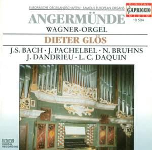 Organ Recital: Glos, Dieter - Bruhns, N. / Pachelbel, J. / Bach, J.S. / Dandrieu, J.-F. / Daquin, L.-C. (Angermunde, Wagner-Orgel)
