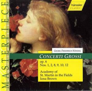 Handel: Concerti Grossi Op. 6, Nos. 1, 2, 8, 9, 10 and 12