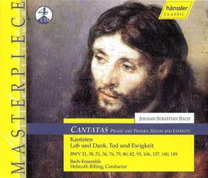 Bach - Cantatas - Praise and Thanks, Death and Eternity