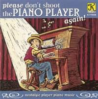 Piano Music - Baun, B. / Williams, S. / Henderson, R. / Gaunt, P. / Hanley, J. / Donaldson, W. / Rose, B. (Nostalgic Player Piano Music)