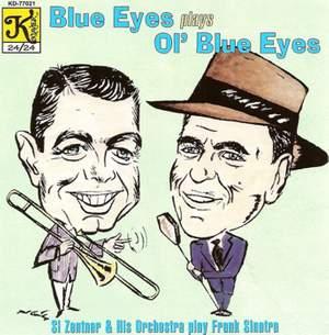 Si Zentner Orchestra: Blue Eyes Plays Ol' Blue Eyes