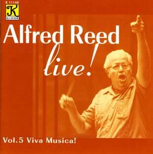 REED: Reed, Alfred, Vol. 5 - Viva Musica!