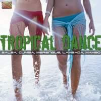 Tropical Dance - Salsa, Cumbia, Merengue, Lambada, Mambo