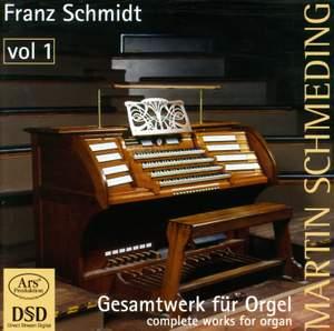 Franz Schmidt: Organ Works Vol. 1