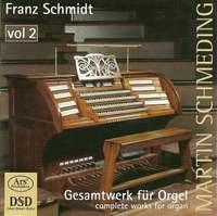 Franz Schmidt: Organ Works Vol. 2