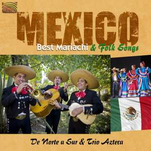 Mexico: 20 Best Mariachi and Folk Songs