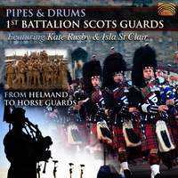 Pipes and Drums: From Helmand to Horse Guards
