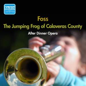 Foss: The Jumping Frog of Calaveras County - an After-Dinner Opera
