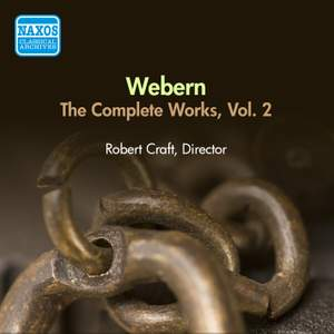 Webern: Complete Works Vol. 2