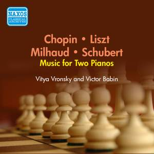 Chopin, Schubert, Liszt, Milhaud: Works for Two Pianos