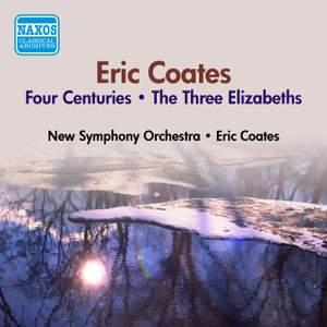 Eric Coates: Four Centuries & The Three Elizabeths