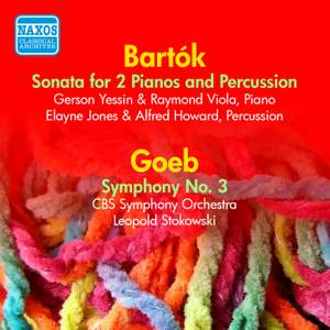Goeb: Symphony No. 3 & Bartok: Sonata for 2 Pianos and Percussion